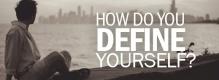 How-Do-You-Define-Yourself